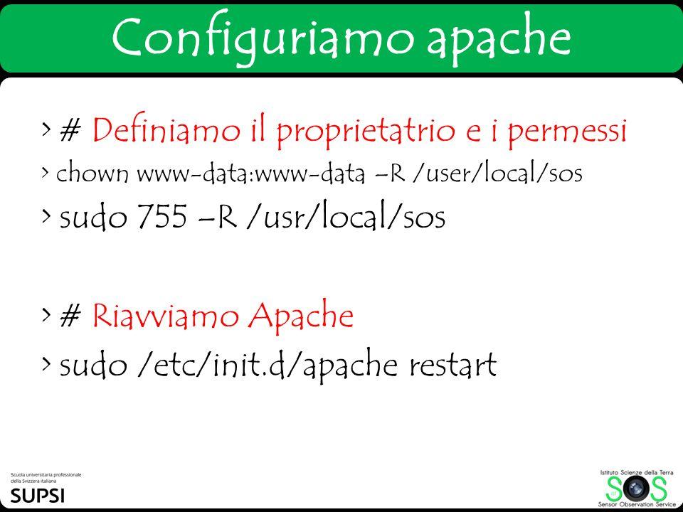 Configuriamo apache > # Definiamo il proprietatrio e i permessi