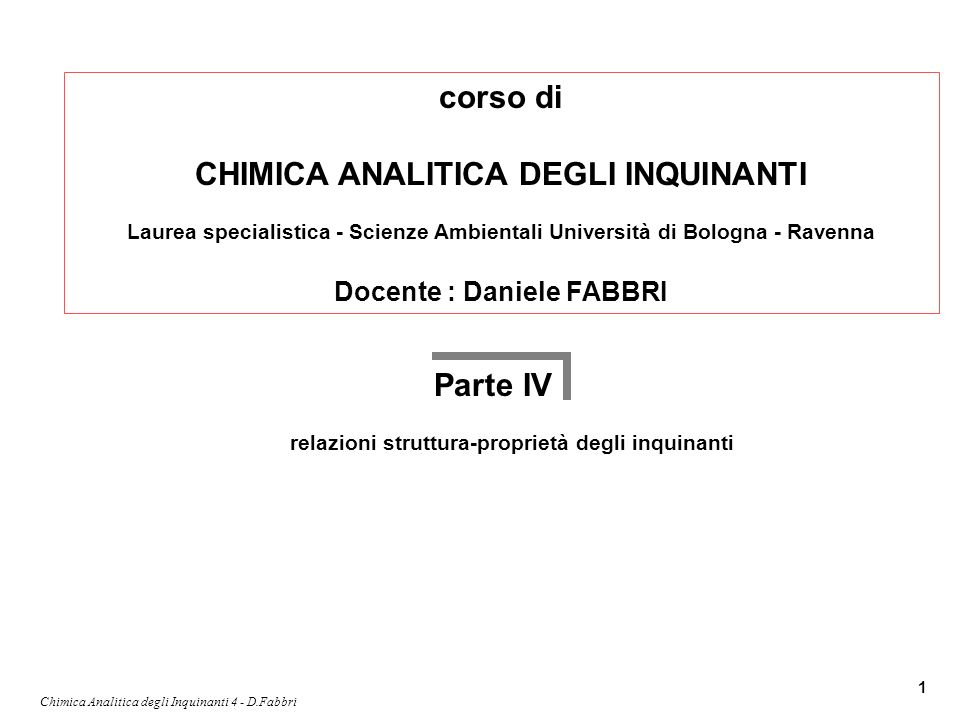 CHIMICA ANALITICA DEGLI INQUINANTI Docente : Daniele FABBRI