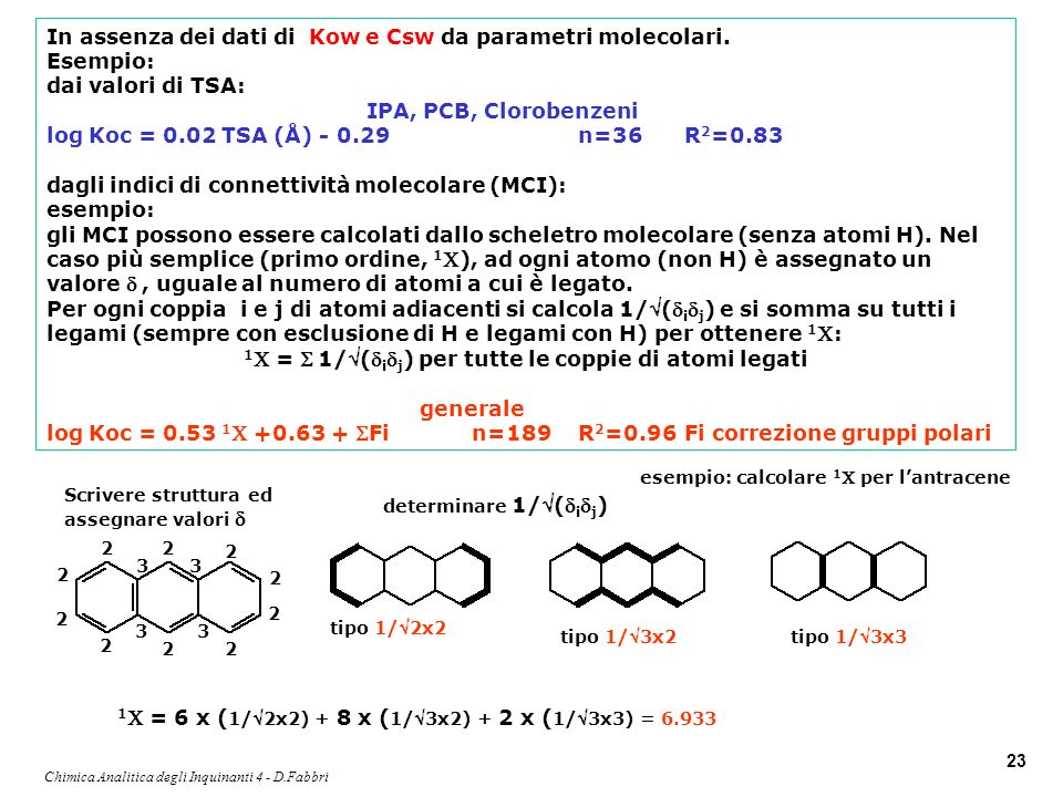 1C = S 1/(didj) per tutte le coppie di atomi legati