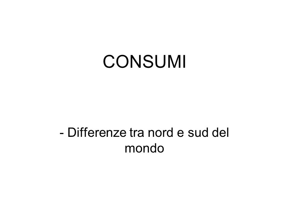 - Differenze tra nord e sud del mondo