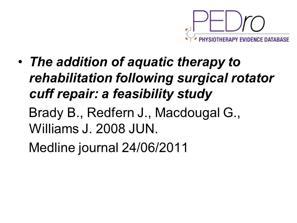 The addition of aquatic therapy to rehabilitation following surgical rotator cuff repair: a feasibility study
