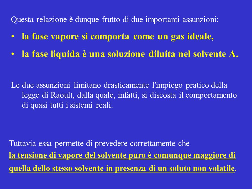 la fase vapore si comporta come un gas ideale,