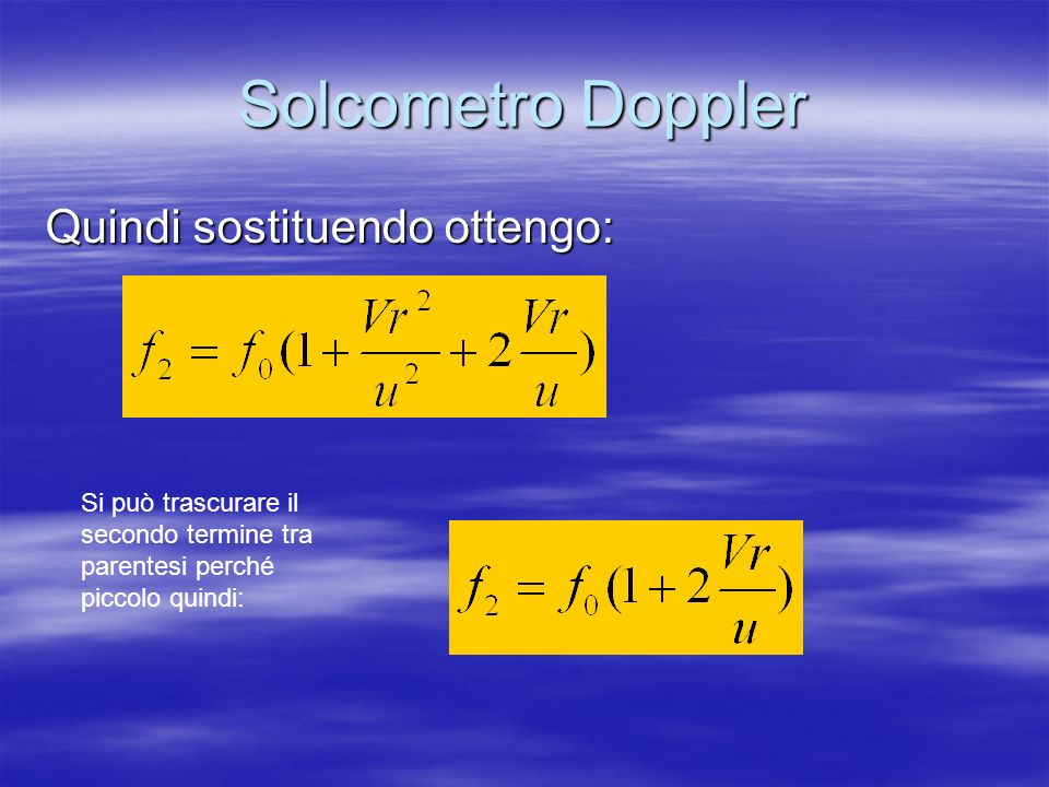 Solcometro Doppler Quindi sostituendo ottengo: