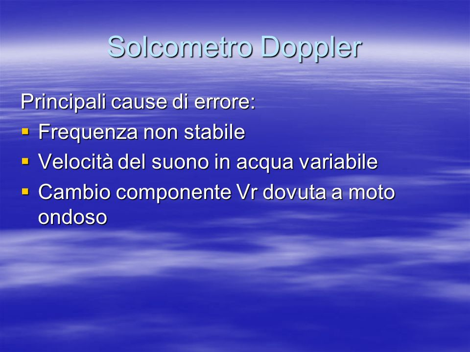 Solcometro Doppler Principali cause di errore: Frequenza non stabile
