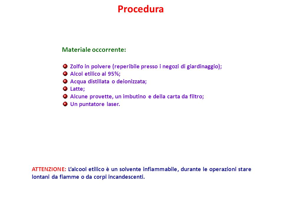 Procedura Materiale occorrente: