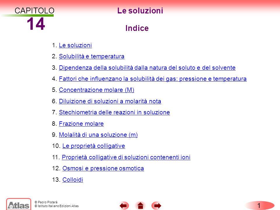 14 CAPITOLO Le soluzioni Indice 1 1. Le soluzioni