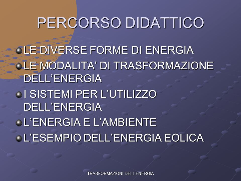 TRASFORMAZIONI DELL'ENERGIA