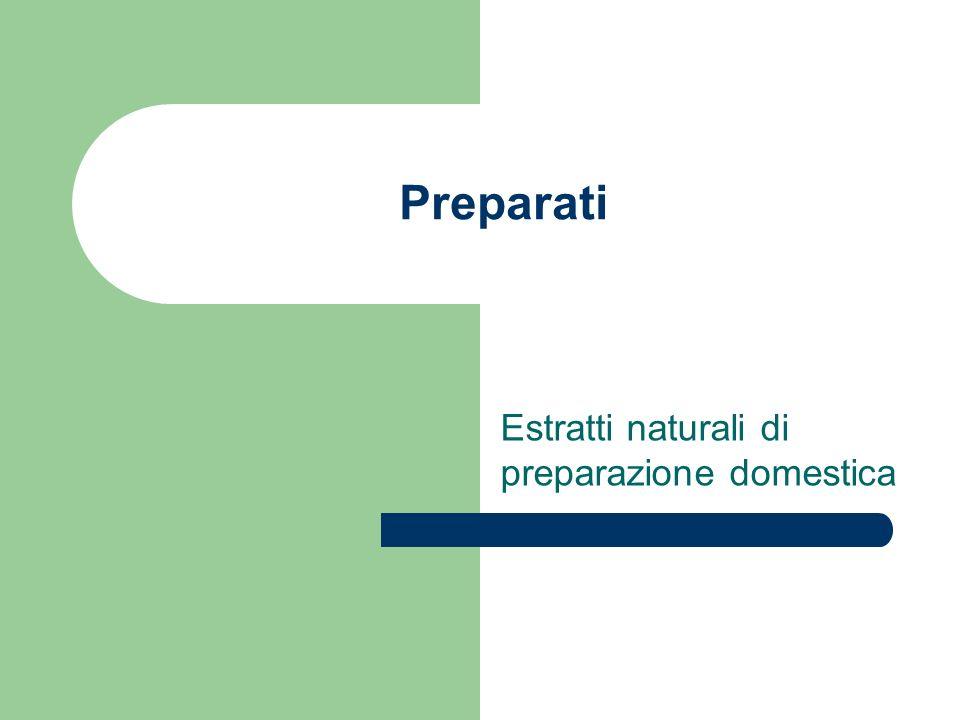 Estratti naturali di preparazione domestica
