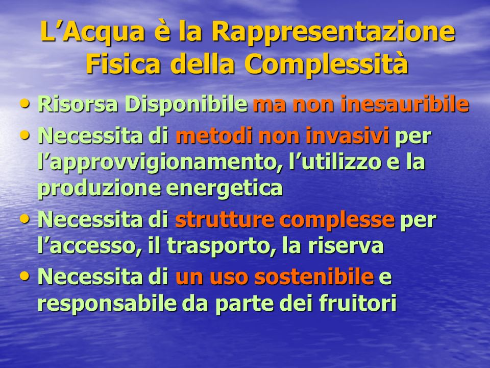 L'Acqua è la Rappresentazione Fisica della Complessità