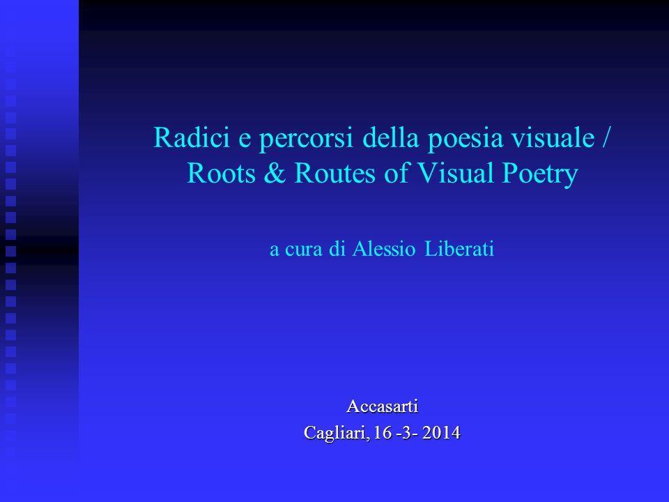Radici e percorsi della poesia visuale / Roots & Routes of Visual Poetry a cura di Alessio Liberati