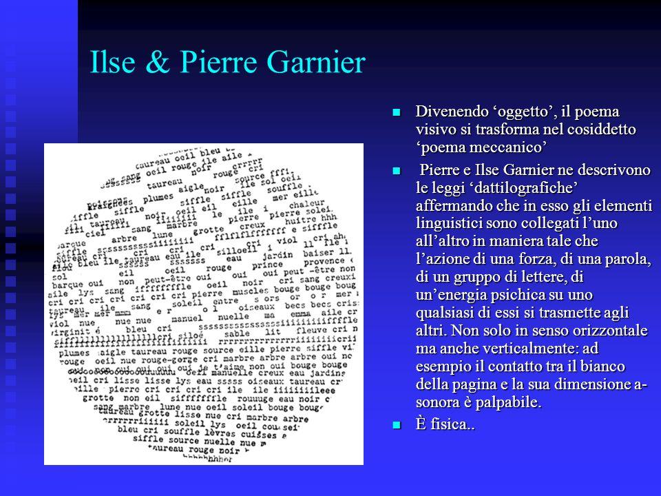 Ilse & Pierre Garnier Divenendo 'oggetto', il poema visivo si trasforma nel cosiddetto 'poema meccanico'