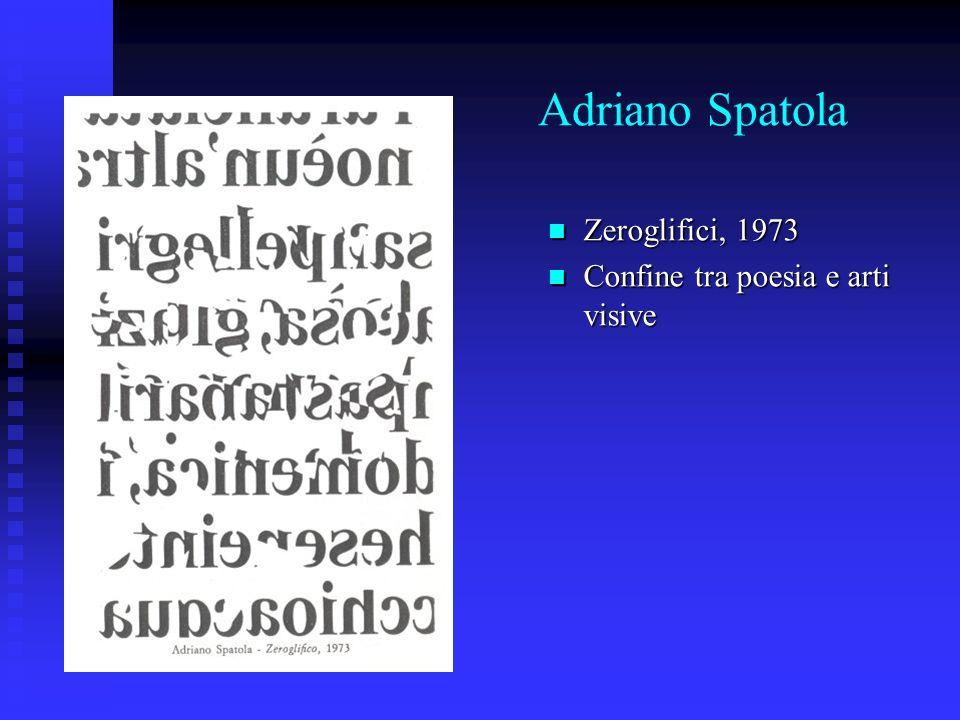 Adriano Spatola Zeroglifici, 1973 Confine tra poesia e arti visive