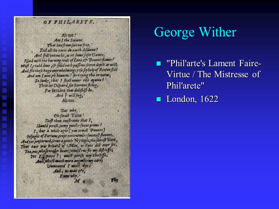 George Wither Phil arte s Lament Faire- Virtue / The Mistresse of Phil arete London, 1622