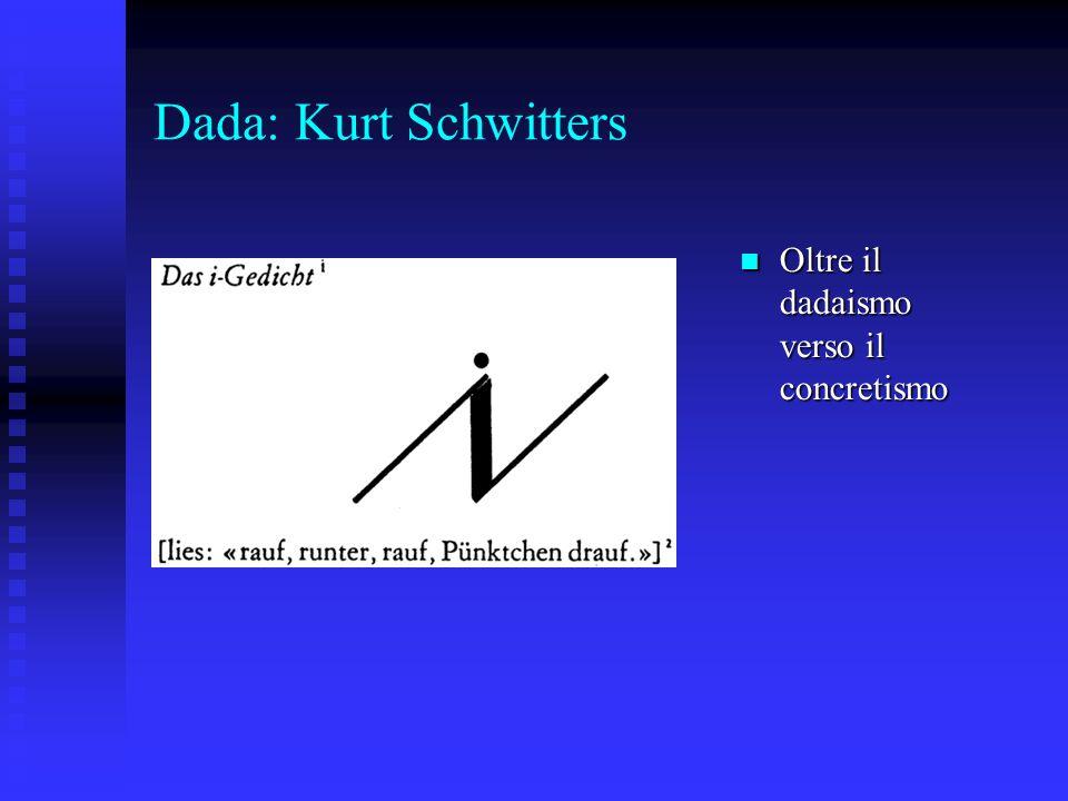 Dada: Kurt Schwitters Oltre il dadaismo verso il concretismo