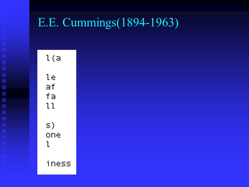 E.E. Cummings(1894-1963)
