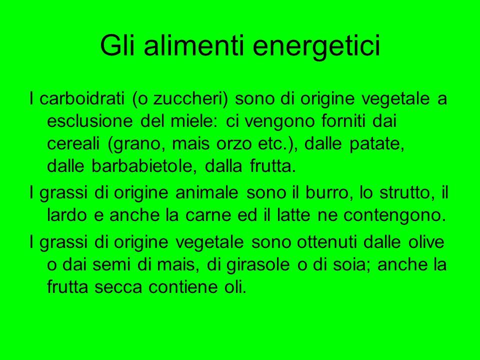 Gli alimenti energetici