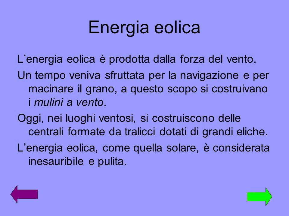 Energia eolica L'energia eolica è prodotta dalla forza del vento.