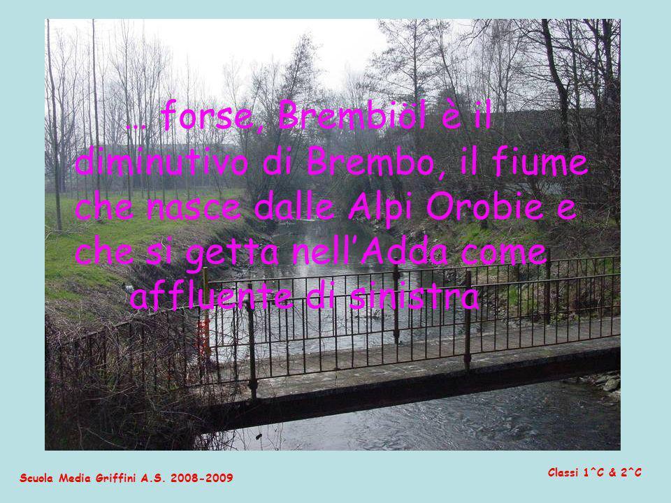 … forse, Brembiöl è il diminutivo di Brembo, il fiume