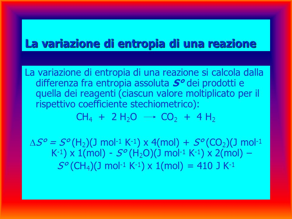 La variazione di entropia di una reazione