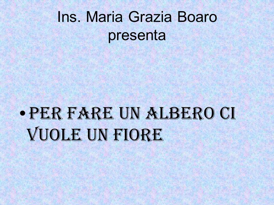 Ins. Maria Grazia Boaro presenta