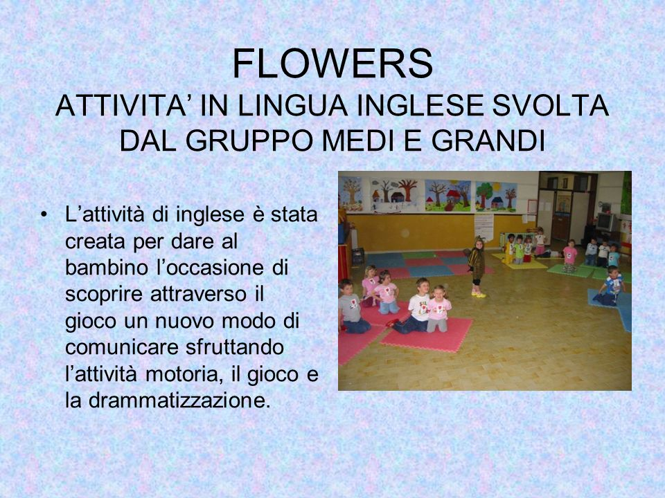 FLOWERS ATTIVITA' IN LINGUA INGLESE SVOLTA DAL GRUPPO MEDI E GRANDI