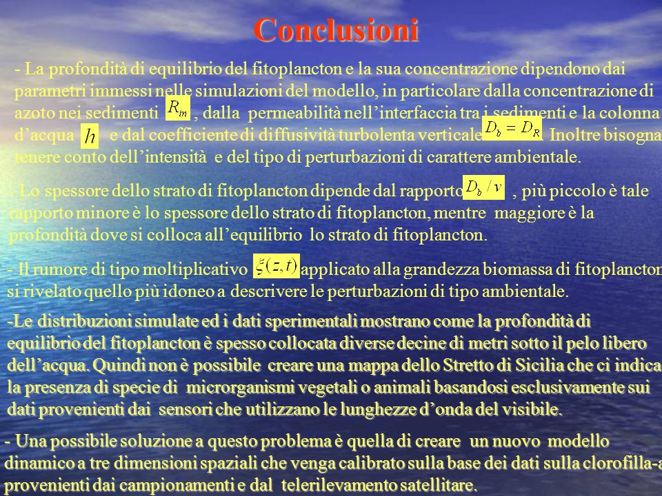 Conclusioni- La profondità di equilibrio del fitoplancton e la sua concentrazione dipendono dai.