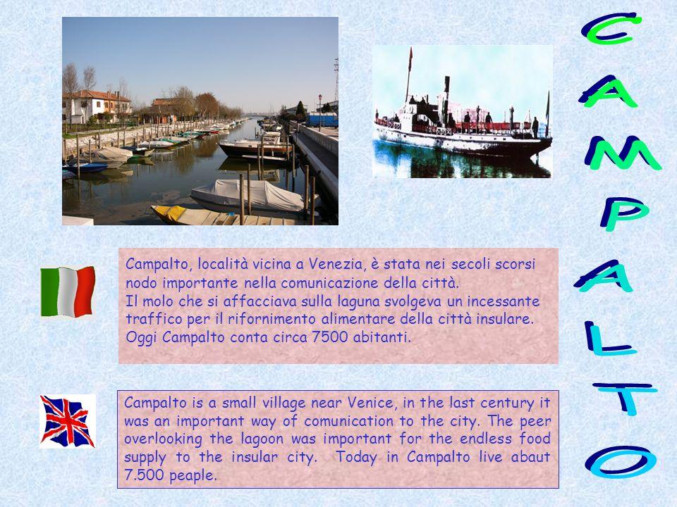CAMPALTO Campalto, località vicina a Venezia, è stata nei secoli scorsi nodo importante nella comunicazione della città.