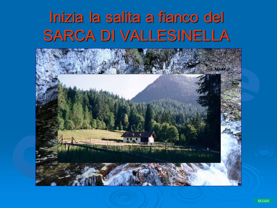 Inizia la salita a fianco del SARCA DI VALLESINELLA