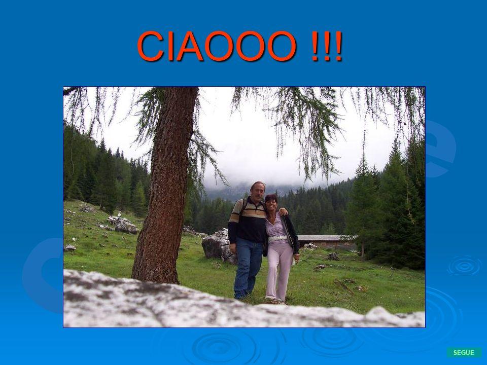 CIAOOO !!! SEGUE