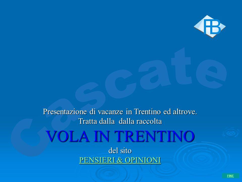 VOLA IN TRENTINO Presentazione di vacanze in Trentino ed altrove.