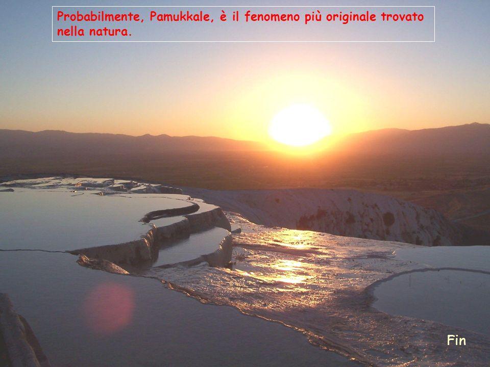 Probabilmente, Pamukkale, è il fenomeno più originale trovato nella natura.