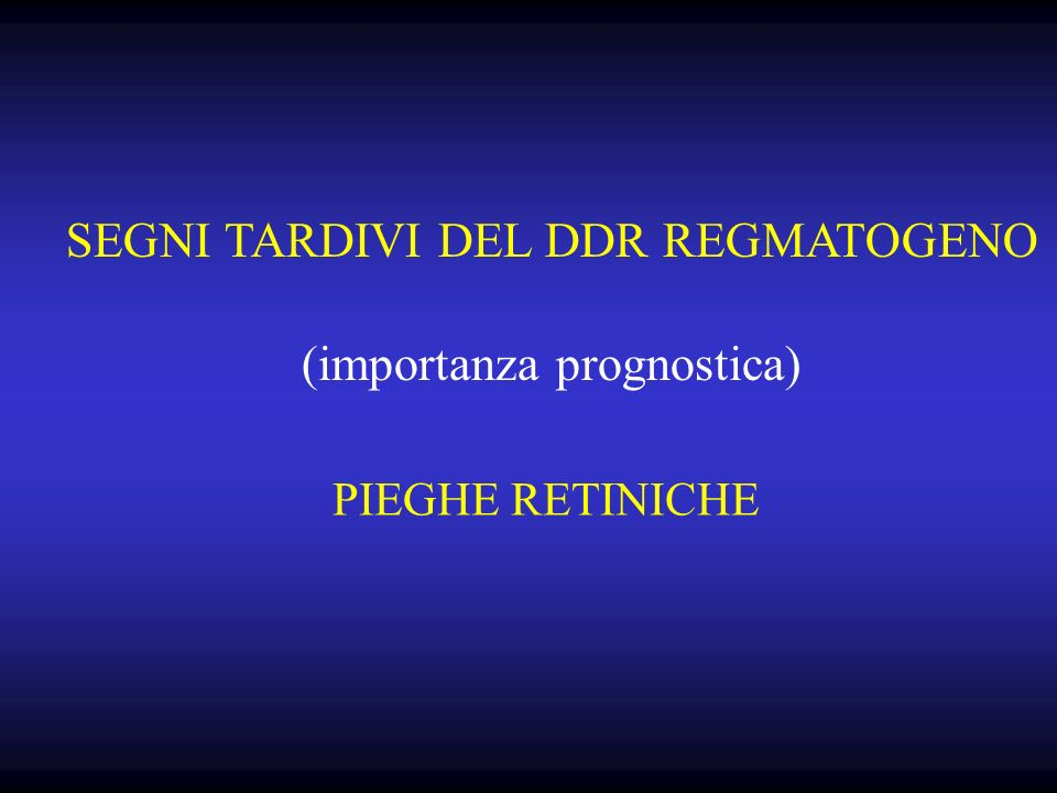 SEGNI TARDIVI DEL DDR REGMATOGENO