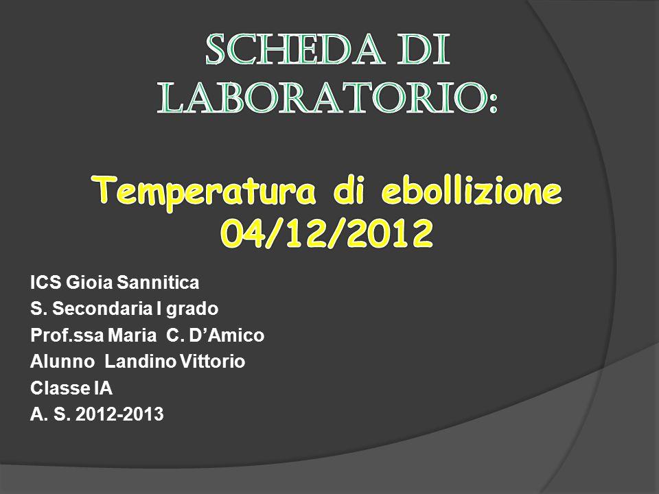 SCHEDA DI LABORATORIO: Temperatura di ebollizione 04/12/2012
