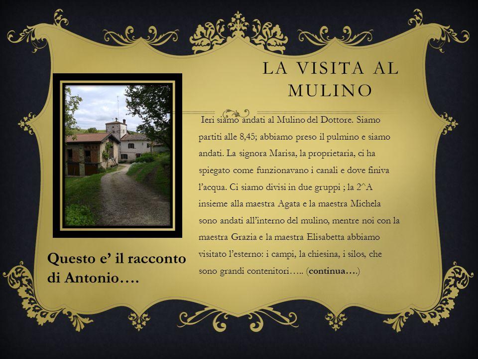 La visita al mulino Questo e' il racconto di Antonio….