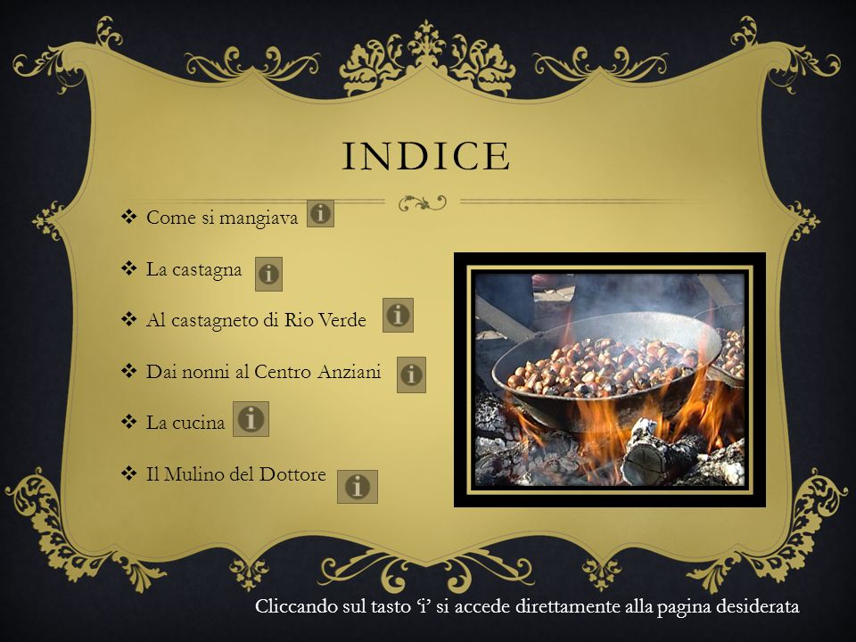 Indice Come si mangiava La castagna Al castagneto di Rio Verde