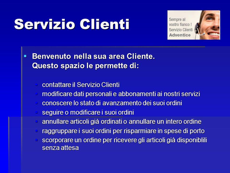 Servizio Clienti Benvenuto nella sua area Cliente. Questo spazio le permette di: contattare il Servizio Clienti.