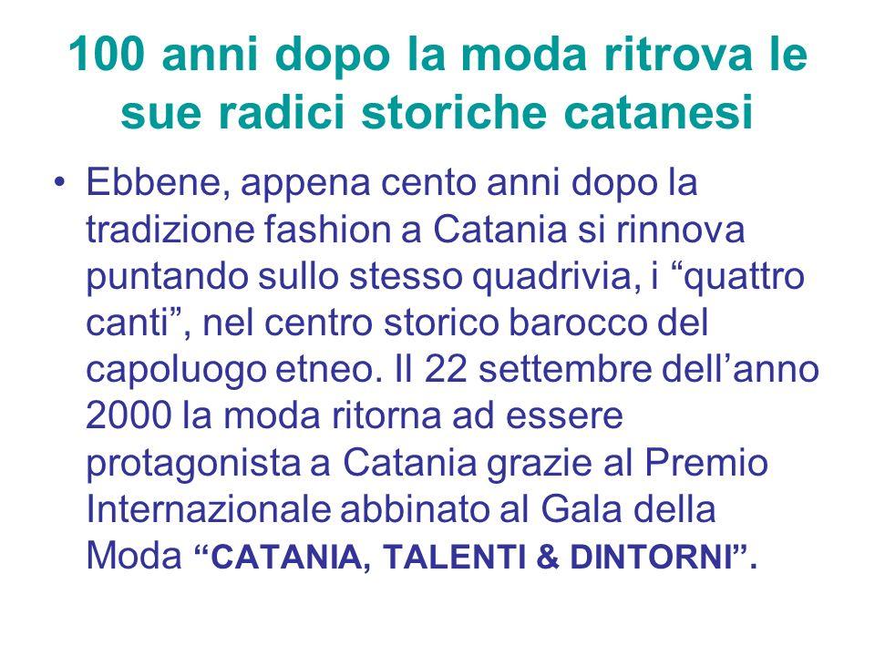 100 anni dopo la moda ritrova le sue radici storiche catanesi