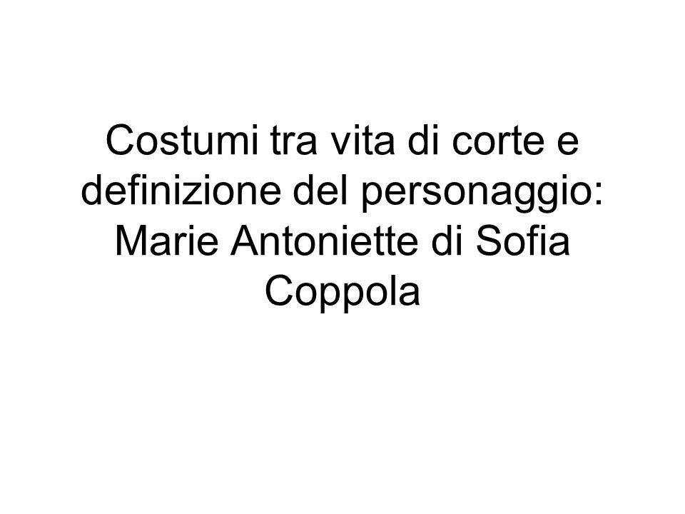 Costumi tra vita di corte e definizione del personaggio: Marie Antoniette di Sofia Coppola