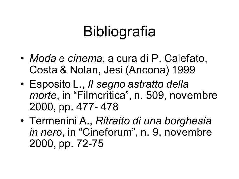 Bibliografia Moda e cinema, a cura di P. Calefato, Costa & Nolan, Jesi (Ancona) 1999.