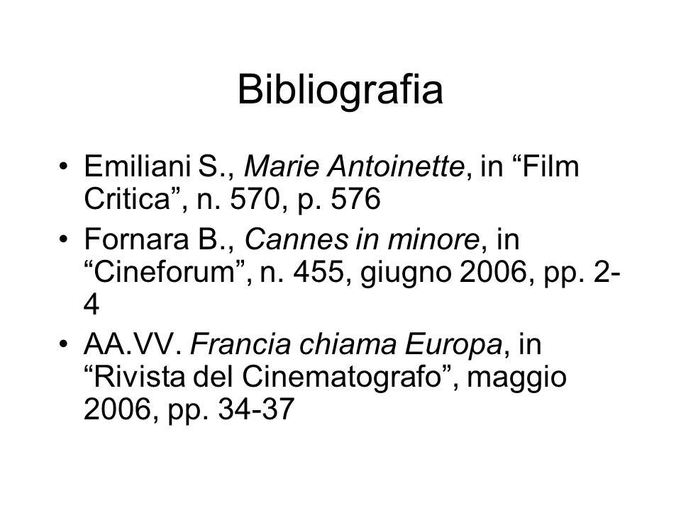 Bibliografia Emiliani S., Marie Antoinette, in Film Critica , n. 570, p. 576.