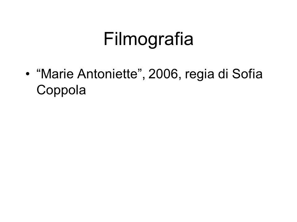 Filmografia Marie Antoniette , 2006, regia di Sofia Coppola