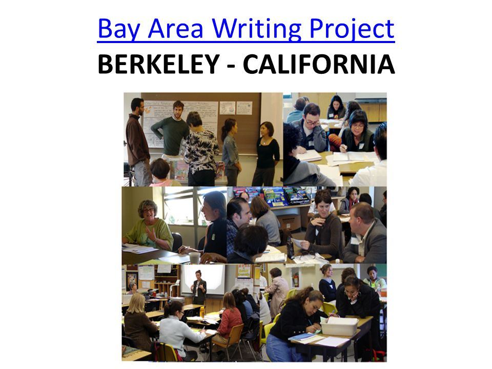Bay Area Writing Project BERKELEY - CALIFORNIA