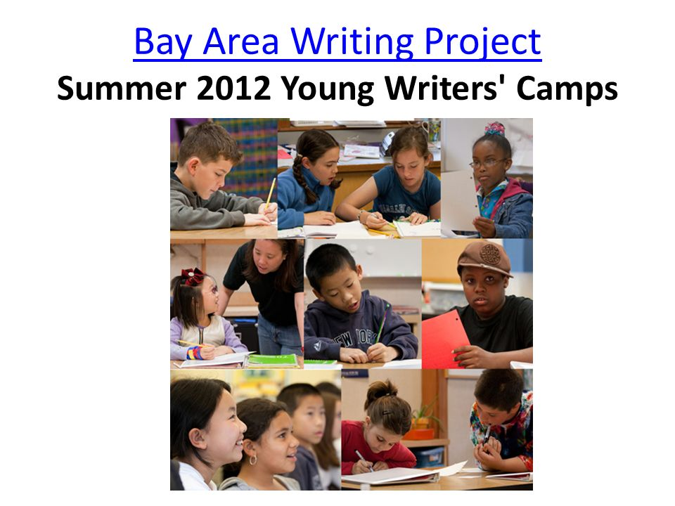 Bay Area Writing Project Summer 2012 Young Writers Camps
