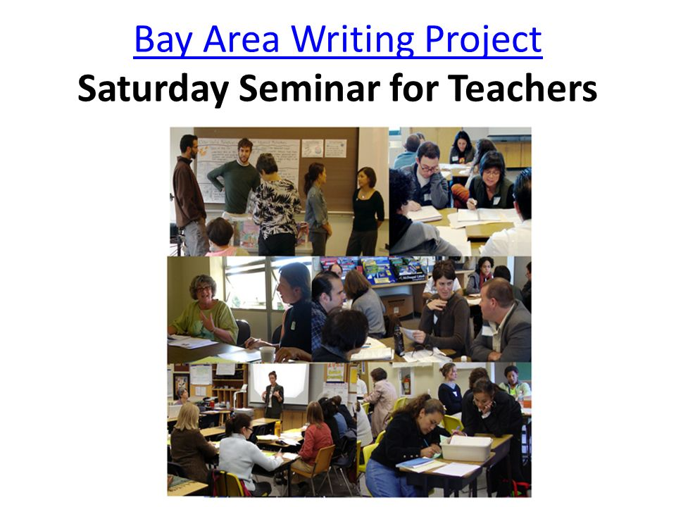 Bay Area Writing Project Saturday Seminar for Teachers
