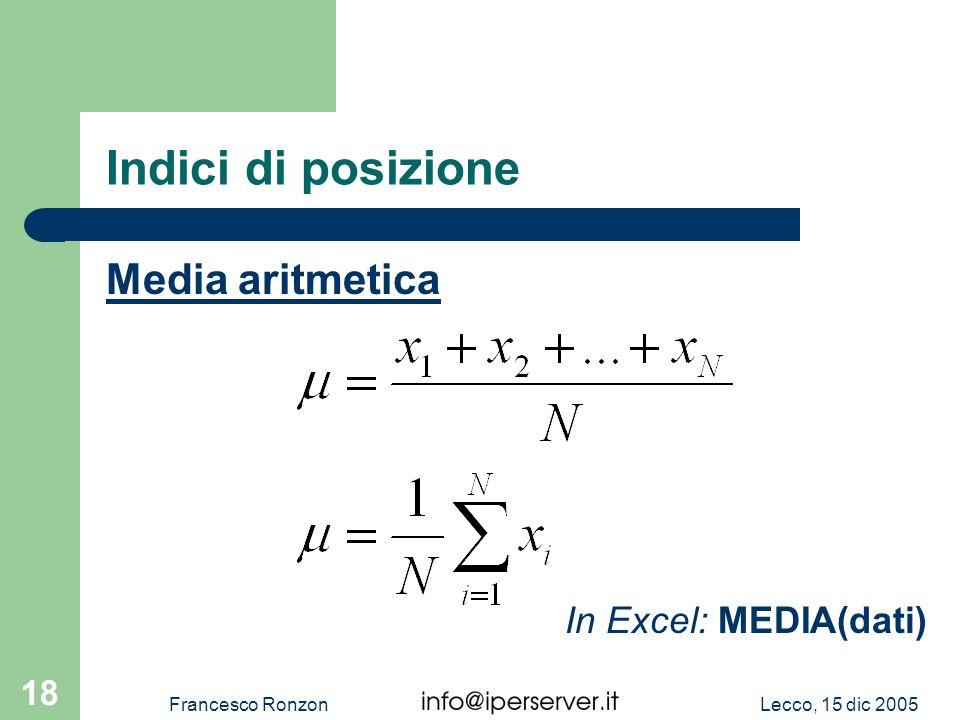 Indici di posizione Media aritmetica In Excel: MEDIA(dati)
