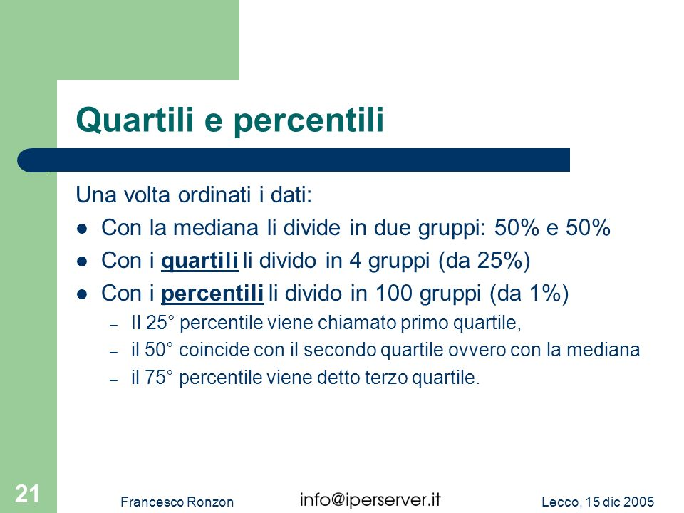 Quartili e percentili Una volta ordinati i dati: