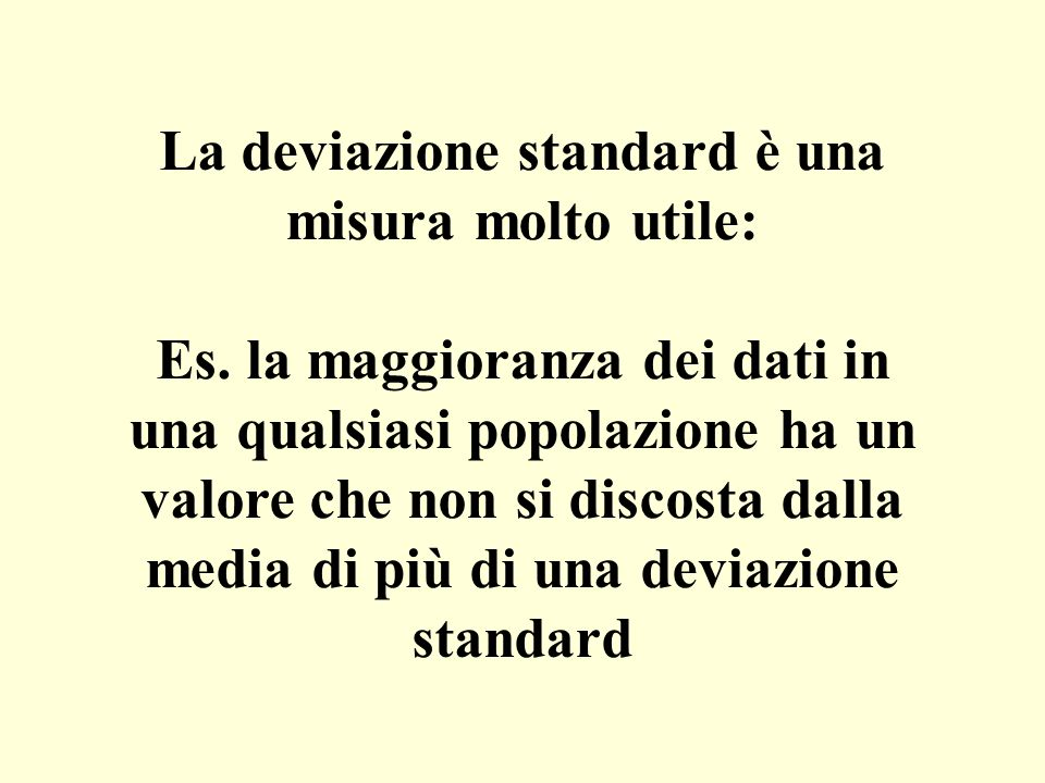 La deviazione standard è una misura molto utile: