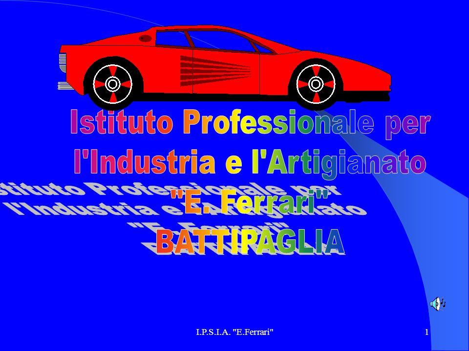 Istituto Professionale per l Industria e l Artigianato E. Ferrari