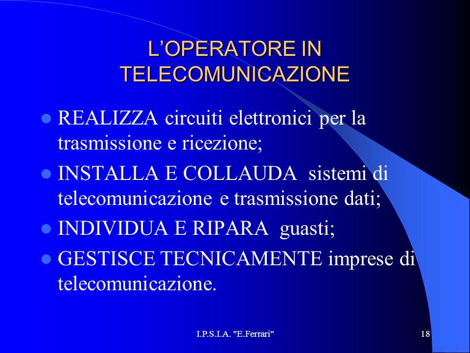 L'OPERATORE IN TELECOMUNICAZIONE