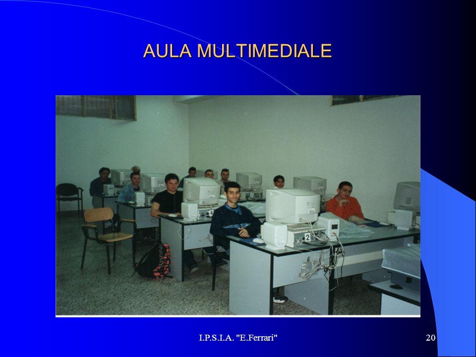 AULA MULTIMEDIALE I.P.S.I.A. E.Ferrari